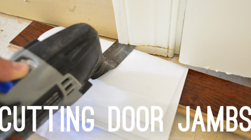 Cutting Door Jambs: Speaking Of The Dremel, It Was A Life Saver When It  Came To Cutting The Door Trim And Jambs (all 12 Of Them!) So That The Floor  Boards ...