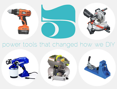5 must have power tools that changed how we DIY graphic